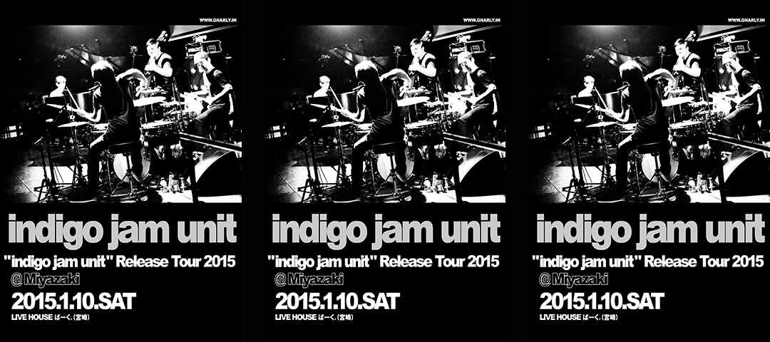 indigo jam unit Release Tour 2015 @ Miyazaki