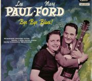 Les Paul AND Mary Ford It's A Lonesome Old Town
