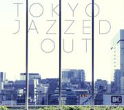 TOKYO JAZZED OUT
