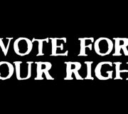 VOTE FOR YOUR RIGHT