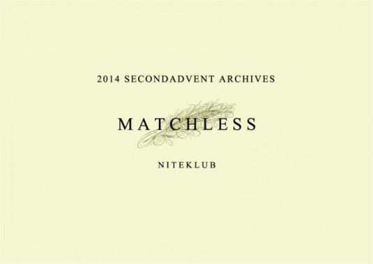 NITEKLUB 2014   SECONDADVENT ARCHIVES -MATCHLESS-