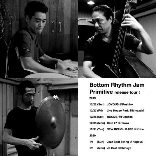 Bottom Rhythm Jam - Primitive - release tour 2019-2020